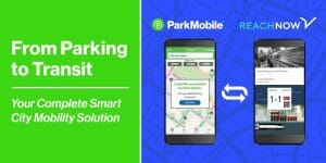 ParkMobile™ and REACH NOW Mobility Solutions for Parking and Transit