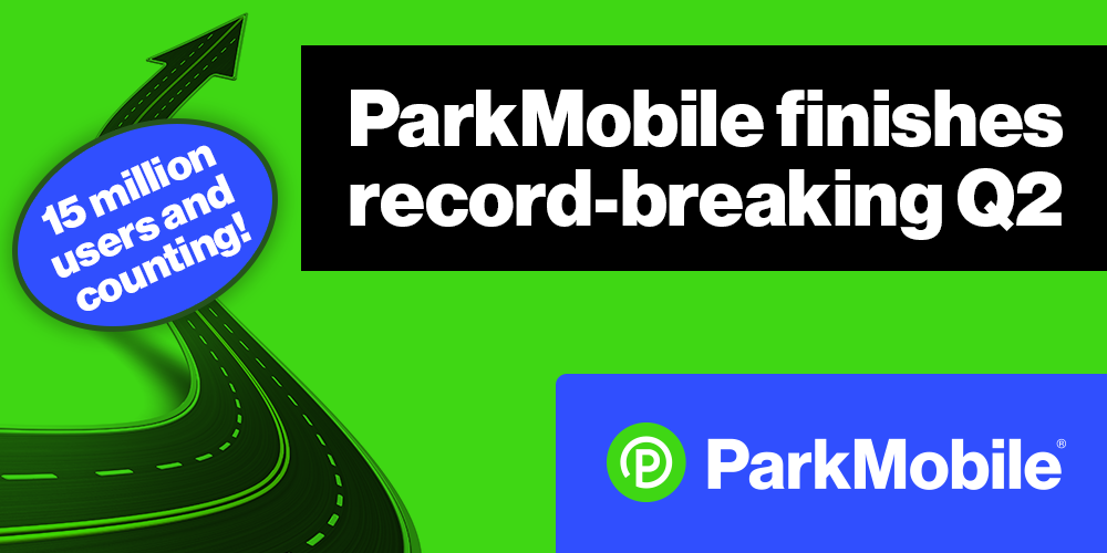 ParkMobile Strong First Half of 2019