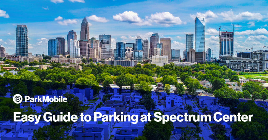 Easy Guide To Parking At Spectrum Center