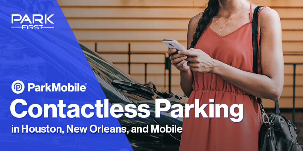 ParkMobile App Now Available at Park First Locations in Texas, Louisiana, and Alabama