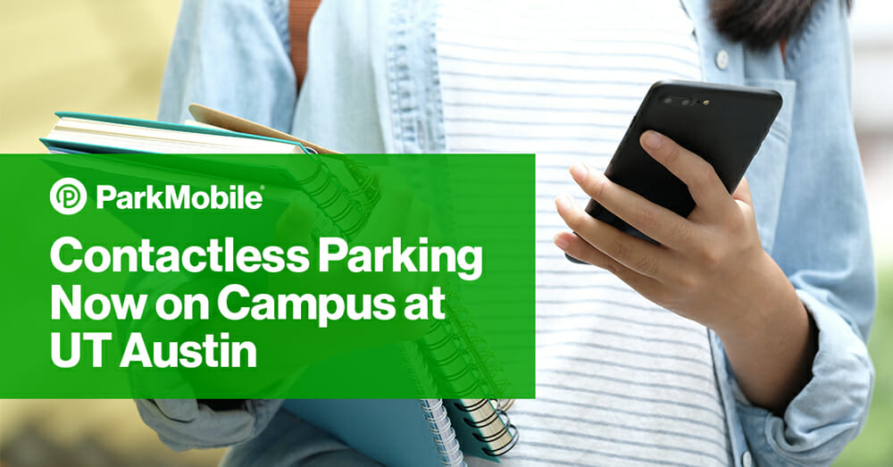 The University of Texas at Austin Partners with ParkMobile for Contactless Parking Payments on Campus