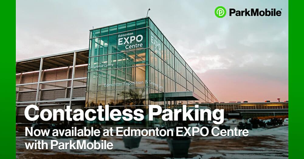 Edmonton EXPO Centre Selects ParkMobile for Contactless Parking Payments