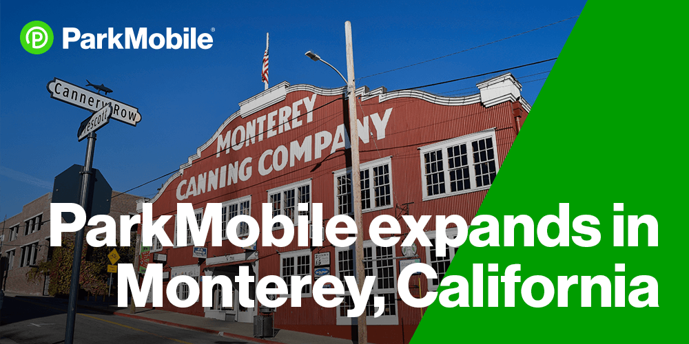 ParkMobile Expands Service to On-Street Meters in the City of Monterey, CA