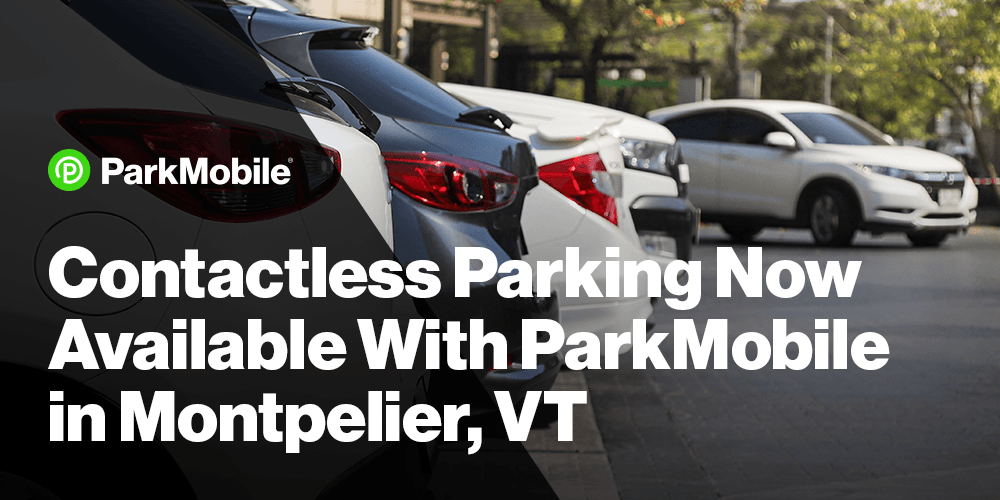 Montpelier, Vermont, Partners with ParkMobile to Offer Contactless Parking Payments