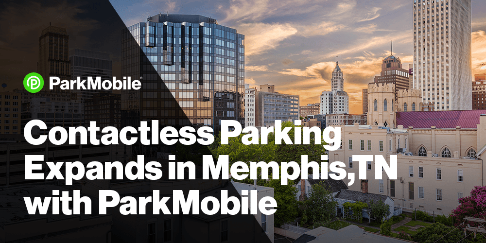 ParkMobile Expands Presence in Memphis, Tennessee, Offering More Contactless Payments Locations