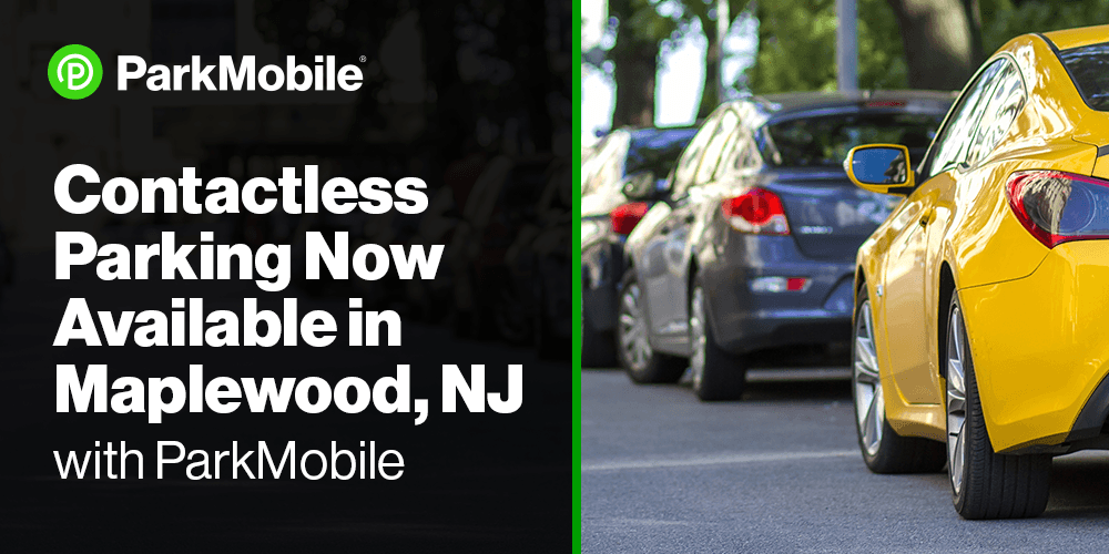 Township of Maplewood, New Jersey, Partners with ParkMobile to Offer Contactless Parking Payments - ParkMobile