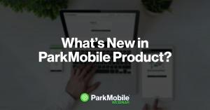 What's New In ParkMobile Product   Webinar Recap