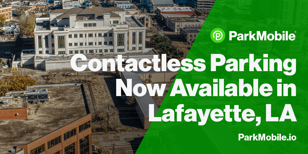 Lafayette, Louisiana Partners with ParkMobile to Offer Contactless Parking Payments