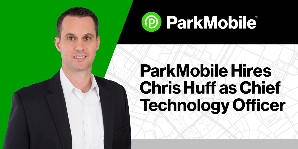 ParkMobile Hires Chris Huff as Chief Technology Officer