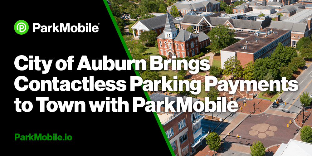 ParkMobile Announces Partnership with the City of Auburn, AL, to Offer Contactless Parking Payments